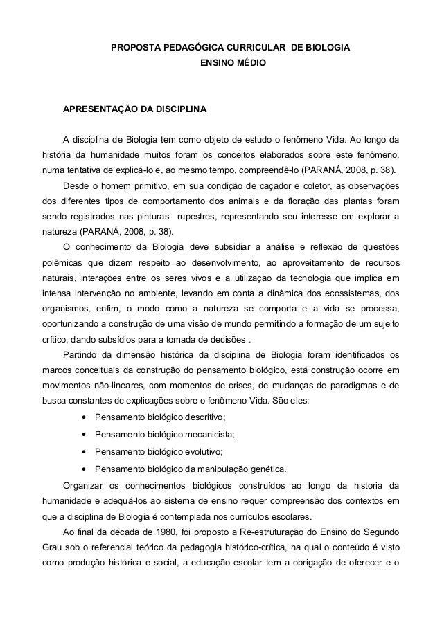 PROPOSTA PEDAGÓGICA CURRICULAR DE BIOLOGIA ENSINO MÉDIO APRESENTAÇÃO DA DISCIPLINA A disciplina de Biologia tem como objet...