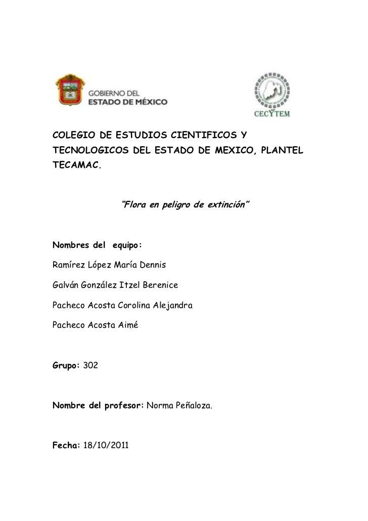 """COLEGIO DE ESTUDIOS CIENTIFICOS YTECNOLOGICOS DEL ESTADO DE MEXICO, PLANTELTECAMAC.                """"Flora en peligro de ex..."""