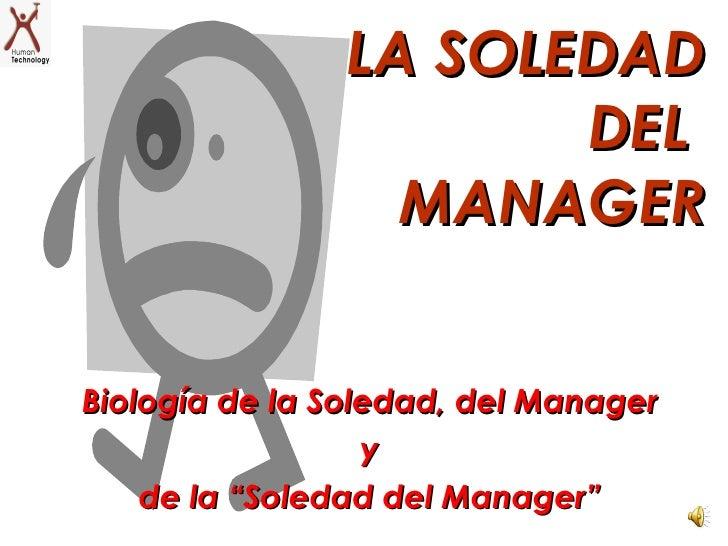 """Biología de la Soledad, del Manager y de la """"Soledad del Manager"""" LA SOLEDAD DEL  MANAGER"""