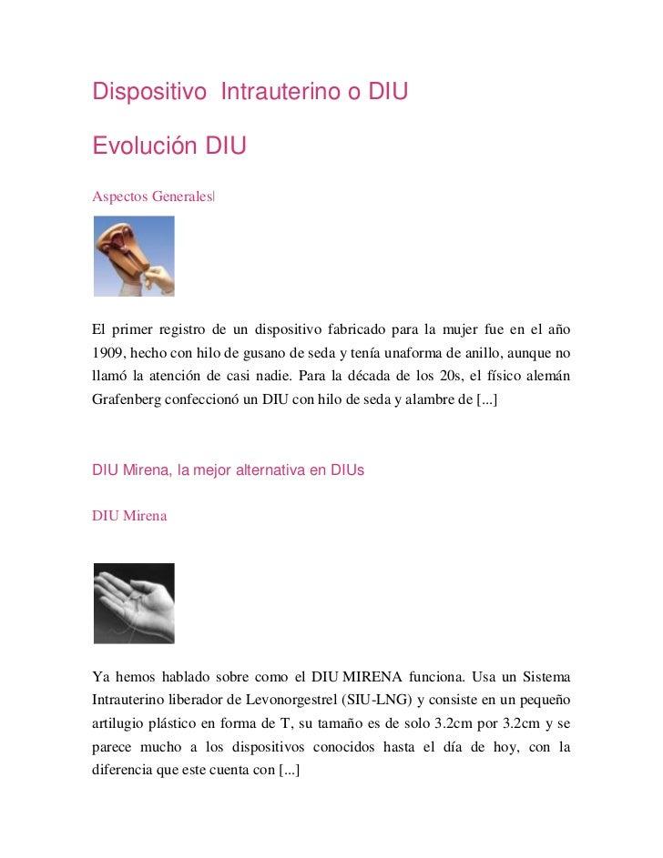Dispositivo Intrauterino o DIUEvolución DIUAspectos Generales|El primer registro de un dispositivo fabricado para la mujer...