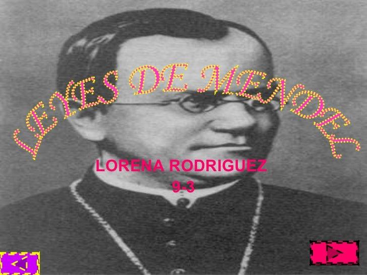 LORENA RODRIGUEZ  9-3 LEYES DE MENDEL
