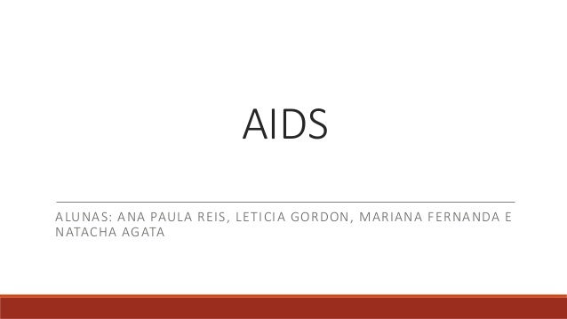 AIDS ALUNAS: ANA PAULA REIS, LETICIA GORDON, MARIANA FERNANDA E NATACHA AGATA