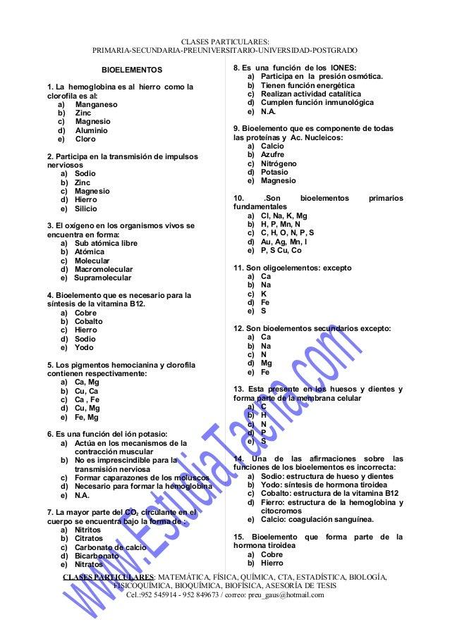 CLASES PARTICULARES: PRIMARIA-SECUNDARIA-PREUNIVERSITARIO-UNIVERSIDAD-POSTGRADO BIOELEMENTOS 1. La hemoglobina es al hierr...