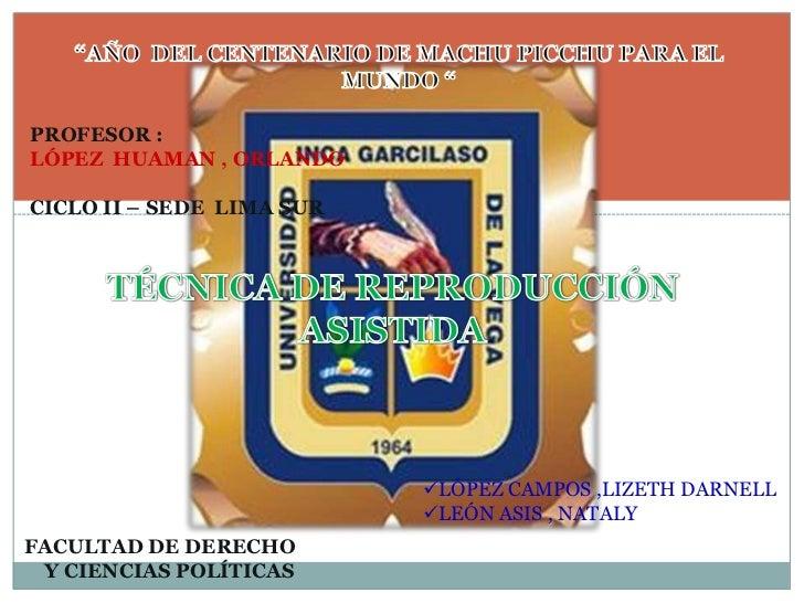 """""""AÑO  DEL CENTENARIO DE MACHU PICCHU PARA EL MUNDO """"<br />PROFESOR :<br />LÓPEZ  HUAMAN , ORLANDO <br />CICLO II – SEDE  L..."""