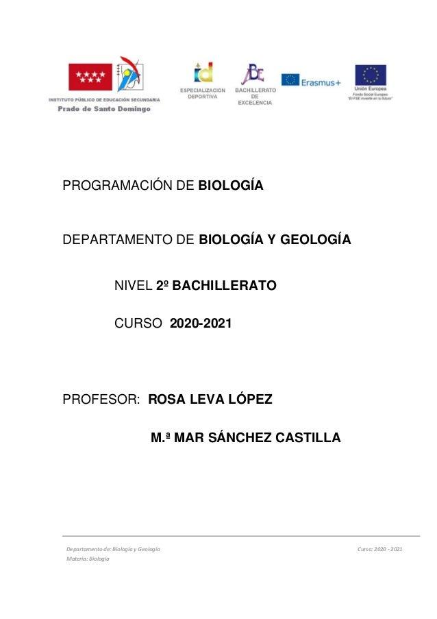 PROGRAMACIÓN DE BIOLOGÍA DEPARTAMENTO DE BIOLOGÍA Y GEOLOGÍA NIVEL 2º BACHILLERATO CURSO 2020-2021 PROFESOR: ROSA LEVA LÓP...