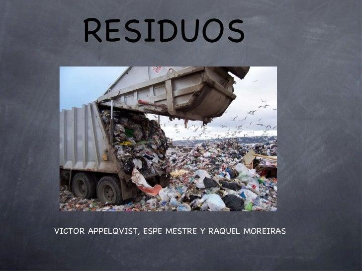 RESIDUOS VICTOR APPELQVIST, ESPE MESTRE Y RAQUEL MOREIRAS