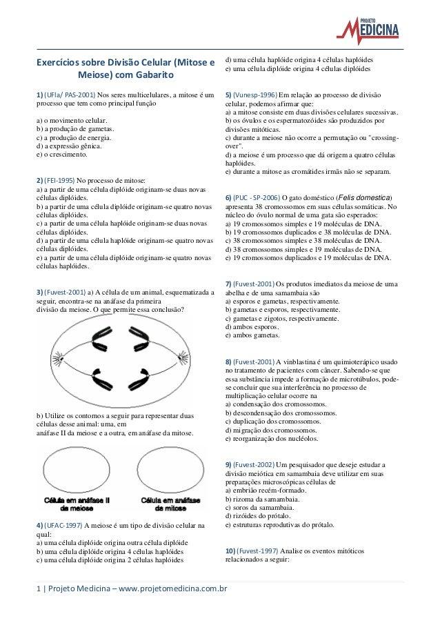 1 | Projeto Medicina – www.projetomedicina.com.br Exercícios sobre Divisão Celular (Mitose e Meiose) com Gabarito 1) (UFla...