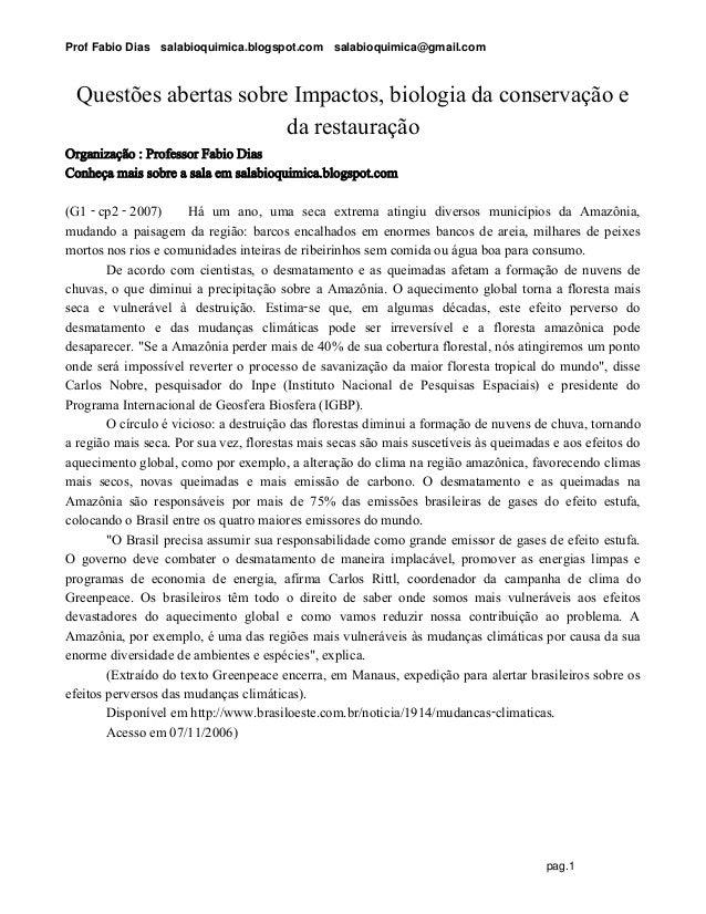 Prof Fabio Dias salabioquimica.blogspot.com salabioquimica@gmail.com pag.1 Questões abertas sobre Impactos, biologia da co...
