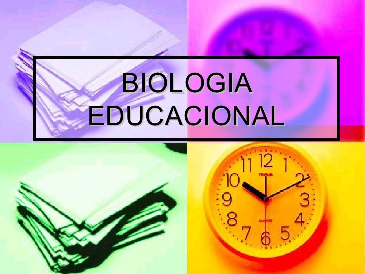 BIOLOGIA EDUCACIONAL