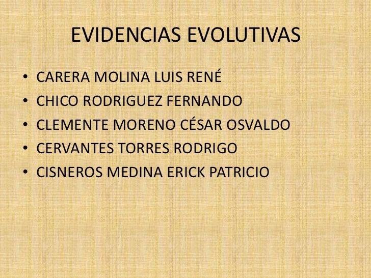 EVIDENCIAS EVOLUTIVAS•   CARERA MOLINA LUIS RENÉ•   CHICO RODRIGUEZ FERNANDO•   CLEMENTE MORENO CÉSAR OSVALDO•   CERVANTES...