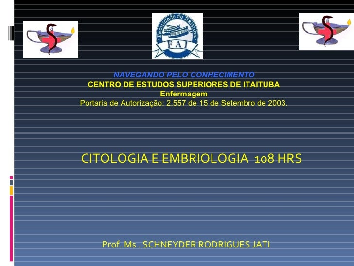 Prof. Ms . SCHNEYDER RODRIGUES JATI NAVEGANDO PELO CONHECIMENTO CENTRO DE ESTUDOS SUPERIORES DE ITAITUBA Enfermagem Portar...