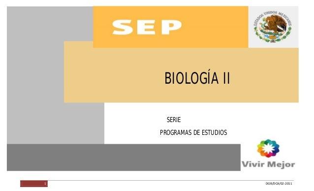 BIOLOGÍA II               BIOLOGÍA II                SERIE              PROGRAMAS DE ESTUDIOS         1                   ...