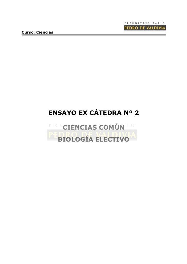 Curso: Ciencias            ENSAYO EX CÁTEDRA Nº 2                   CIENCIAS COMÚN                  BIOLOGÍA ELECTIVO