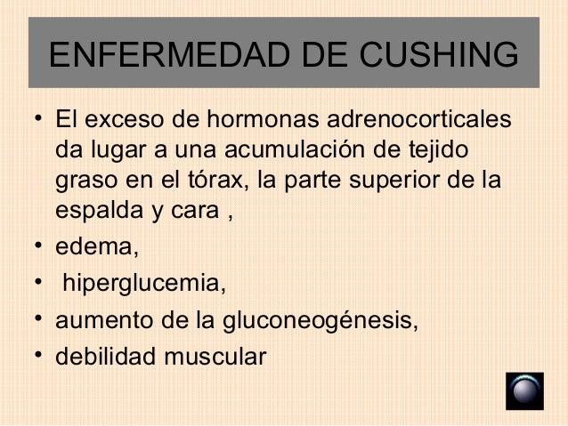 ENFERMEDAD DE CUSHING• El exceso de hormonas adrenocorticales  da lugar a una acumulación de tejido  graso en el tórax, la...