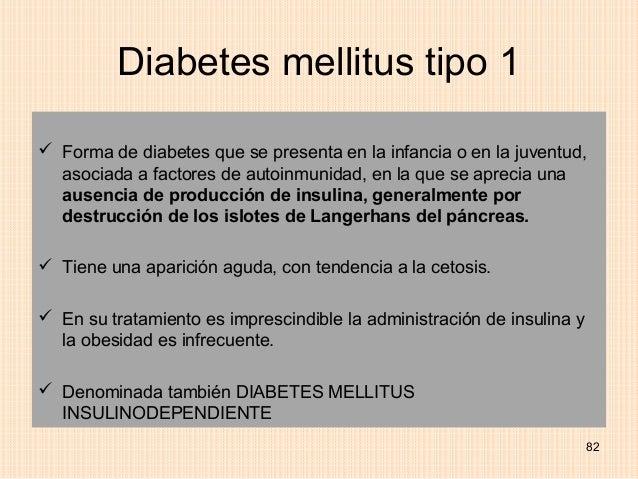 Diabetes mellitus tipo 1 Forma de diabetes que se presenta en la infancia o en la juventud,  asociada a factores de autoi...