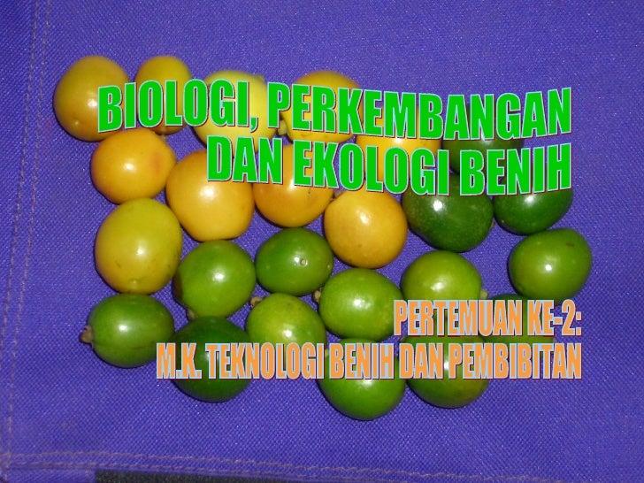 • BENIH (SK Menhut No. 85/Kpts-II/2001, ttg Perbenihan  Tanmn Ht)   adalah tanaman atau bagiannya yg digunakan utk   mempe...