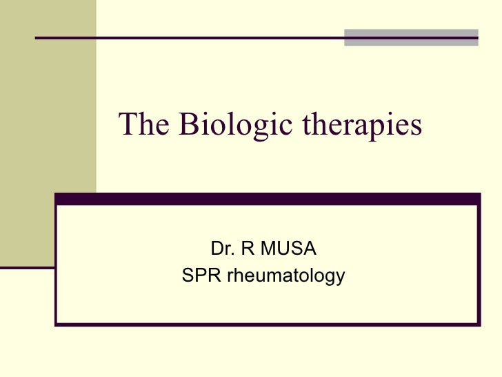 The Biologic therapies  Dr. R MUSA SPR rheumatology