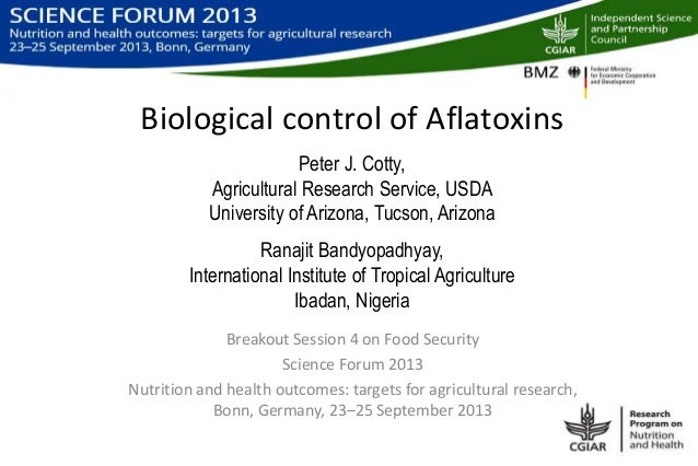 Biological control of Aflatoxins Peter J. Cotty, Agricultural Research Service, USDA University of Arizona, Tucson, Arizon...