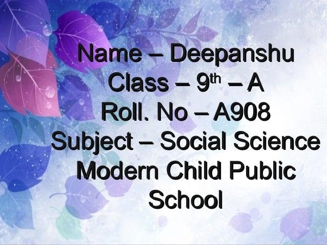 Name – DeepanshuName – Deepanshu Class – 9Class – 9thth – A– A Roll. No – A908Roll. No – A908 Subject – Social ScienceSubj...