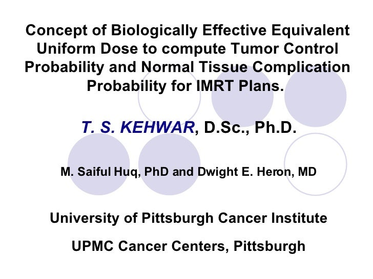 Concept of Biologically Effective Equivalent Uniform Dose to compute Tumor Control Probability and Normal Tissue Complicat...