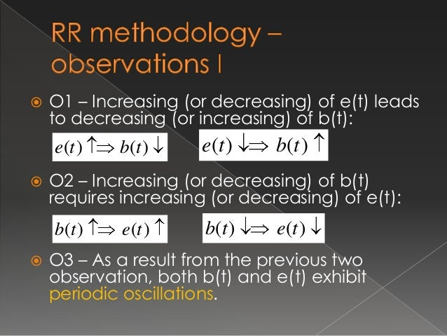 O4 – The relationship from O1and O2 is not linear.  O5 – Small increase of effort can lead to significant reduction of de...