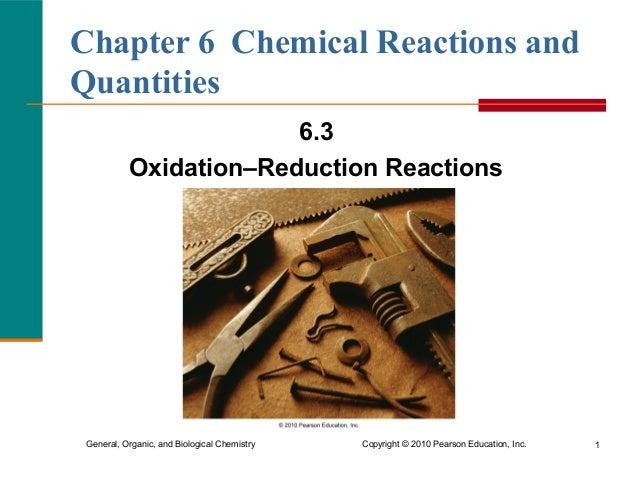 Chapter 6 Chemical Reactions and Quantities 6.3 Oxidation–Reduction Reactions  General, Organic, and Biological Chemistry ...