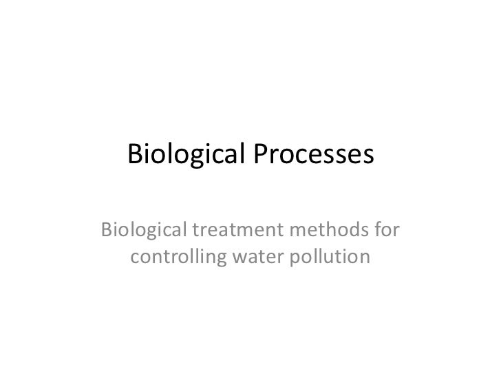 Biological ProcessesBiological treatment methods for   controlling water pollution