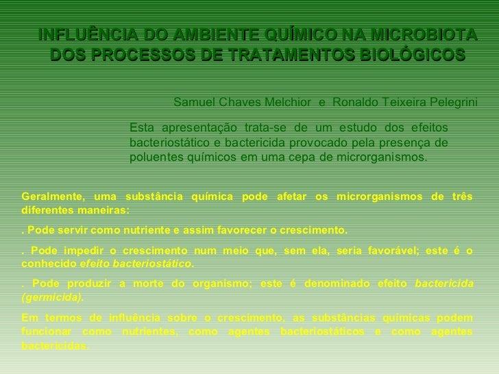 INFLUÊNCIA DO AMBIENTE QUÍMICO NA MICROBIOTA     DOS PROCESSOS DE TRATAMENTOS BIOLÓGICOS                            Samuel...