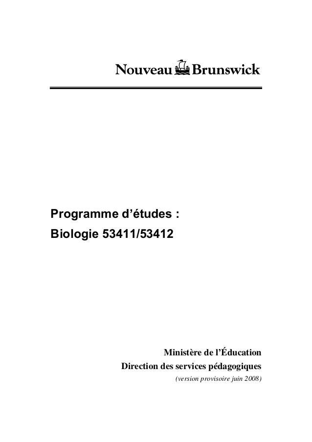 Programme d'études : Biologie 53411/53412 Ministère de l'Éducation Direction des services pédagogiques (version provisoire...
