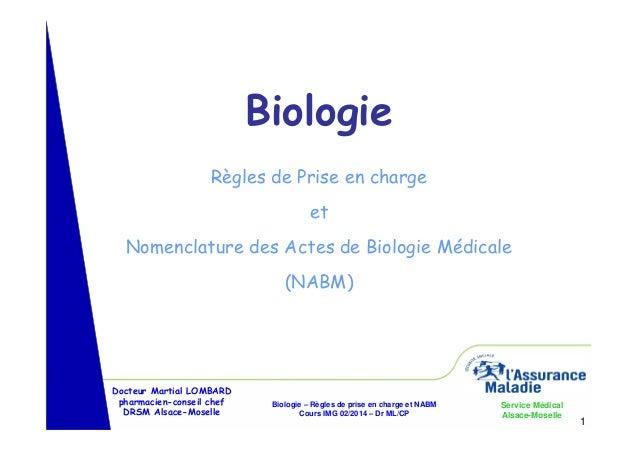 Biologie Règles de Prise en charge et Nomenclature des Actes de Biologie Médicale (NABM)  Docteur Martial LOMBARD pharmaci...