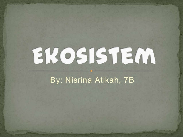 By: Nisrina Atikah, 7B