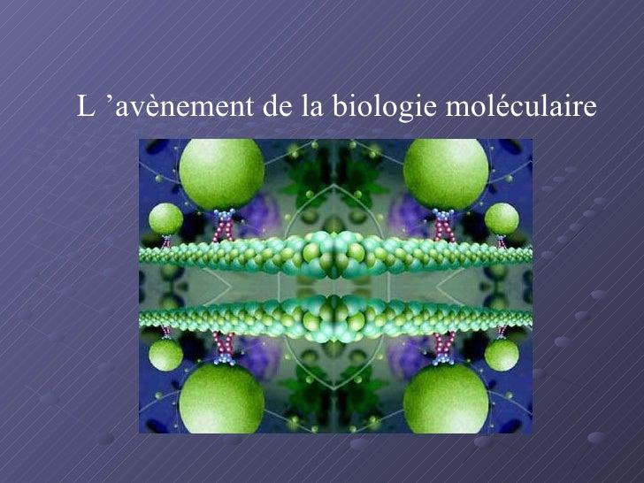 L'avènement de la biologie moléculaire