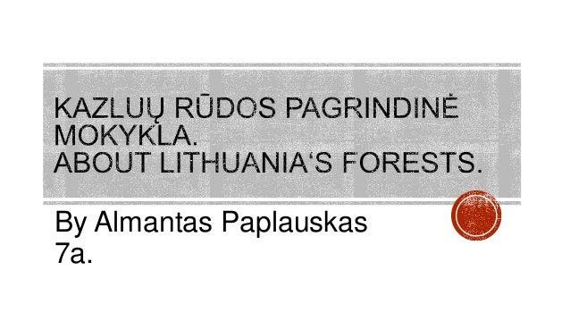 By Almantas Paplauskas 7a.