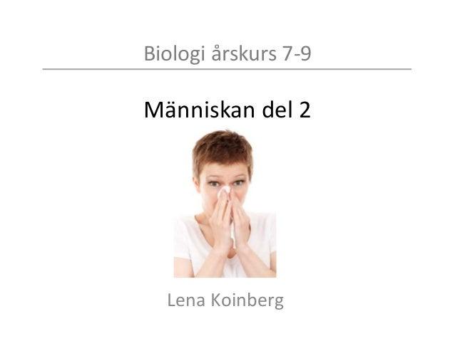 Biologi årskurs 7-9 Människan del 2 Lena Koinberg