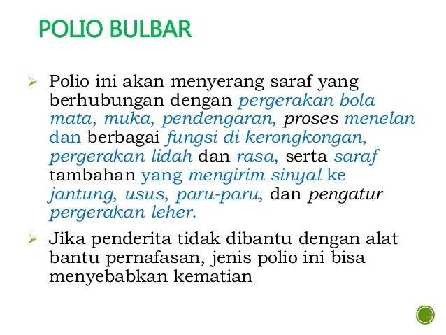  Ada 2 jenis vaksin, di Indonesia yang umum diberikan adalah vaksin sabin (kuman yang dilemahkan). Cara pemberiannya mela...