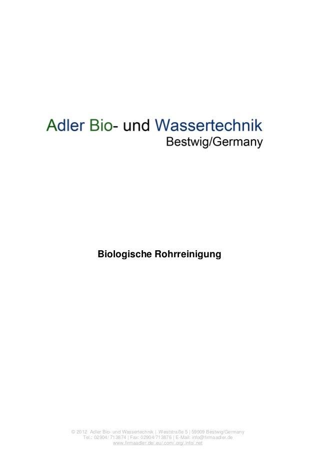 Biologische Rohrreinigung  © 2012 Adler Bio- und Wassertechnik | Weststraße 5 | 59909 Bestwig/Germany Tel.: 02904/ 713874 ...