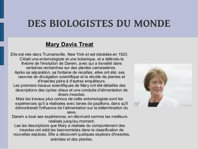 DES BIOLOGISTES DU MONDE Mary Davis Treat Elle est née dans Trumansville, New York et est décédée en 1923. C'était une ent...