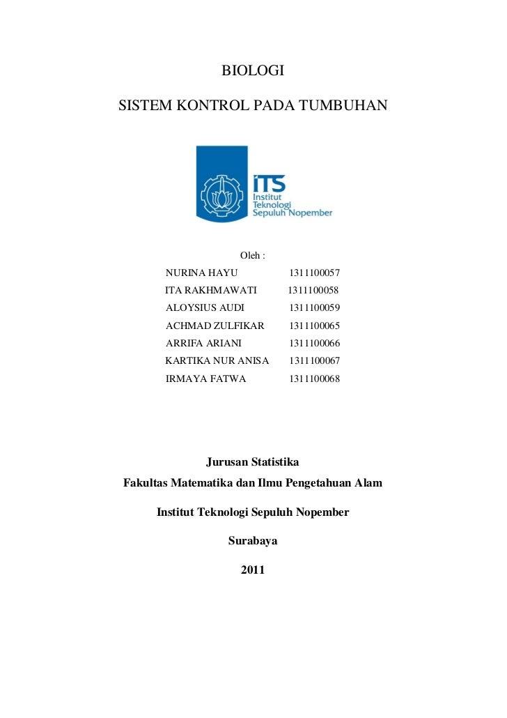 BIOLOGISISTEM KONTROL PADA TUMBUHAN                     Oleh :       NURINA HAYU            1311100057       ITA RAKHMAWAT...