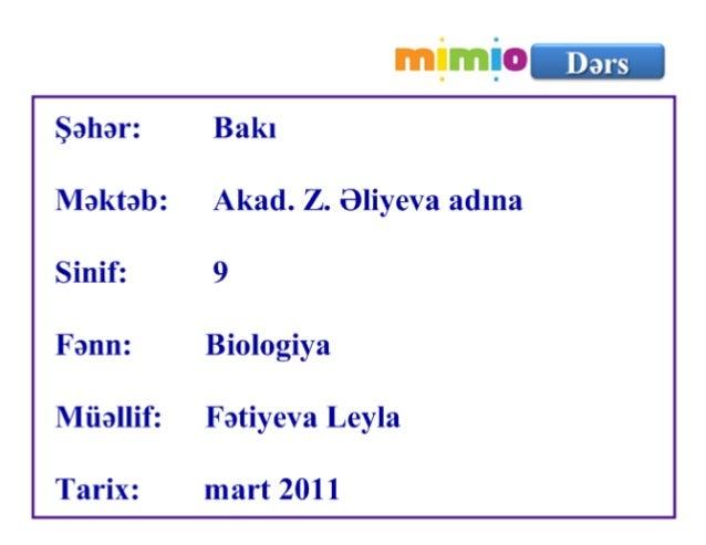 V ); ljr'-`, i Bakl Akad.  Z.  Bliyeva adma  9  Biologiya  Fatiyeva Leyla  mart 2011