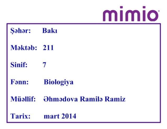 Şahar: Bakı Nlaktab: 21 1  Sinif: 7  Fann: Biologiya  Müallif: Bhmadova Ramila Ramiz  Tarix: mart 2014