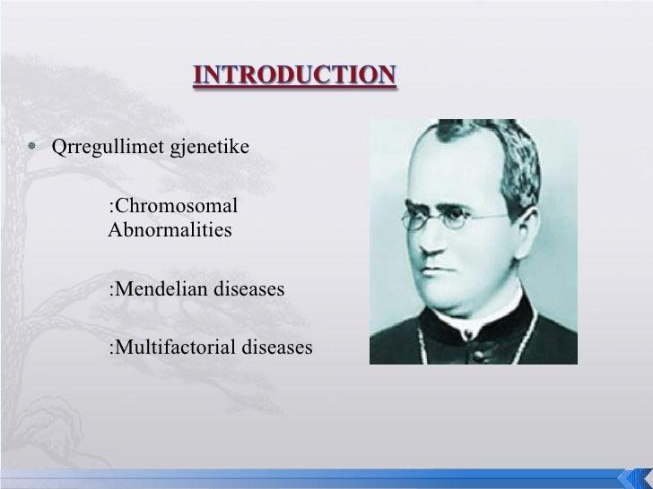 <ul><li>Qrregullimet gjenetike </li></ul><ul><li>:Chromosomal    Abnormalities </li></ul><ul><li>:Mendelian diseases </li>...