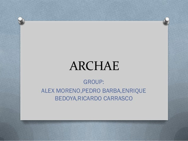 ARCHAE             GROUP:ALEX MORENO,PEDRO BARBA,ENRIQUE    BEDOYA,RICARDO CARRASCO