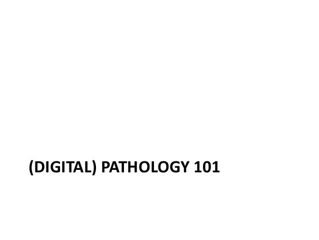 (DIGITAL) PATHOLOGY 101