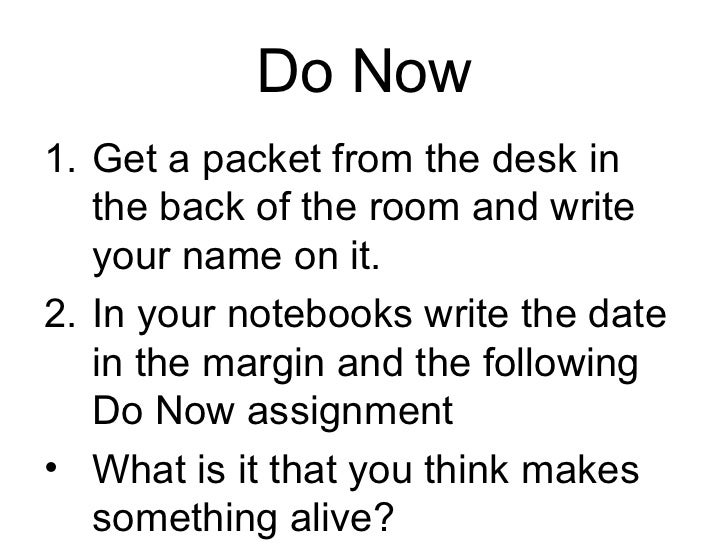 Do Now1. Get a packet from the desk in   the back of the room and write   your name on it.2. In your notebooks write the d...