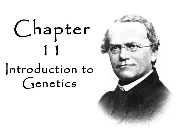 Chapter   11Introduction to   Genetics