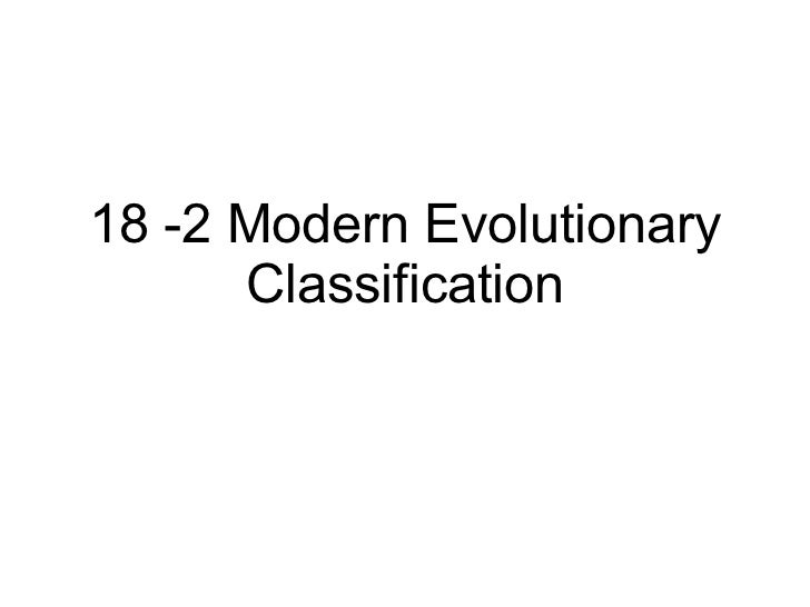 Biology Chp 18 Classification PowerPoint – Section 18-2 Modern Evolutionary Classification Worksheet Answers