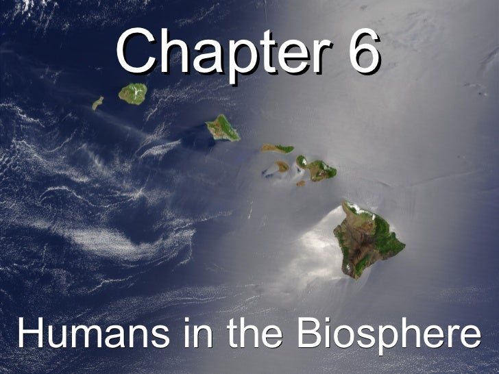 Chapter 6Humans in the Biosphere