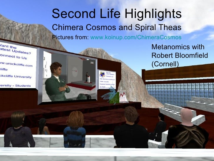 Second Life Highlights Chimera Cosmos and Spiral Theas Pictures from:  www.koinup.com/ChimeraCosmos Metanomics with Robert...