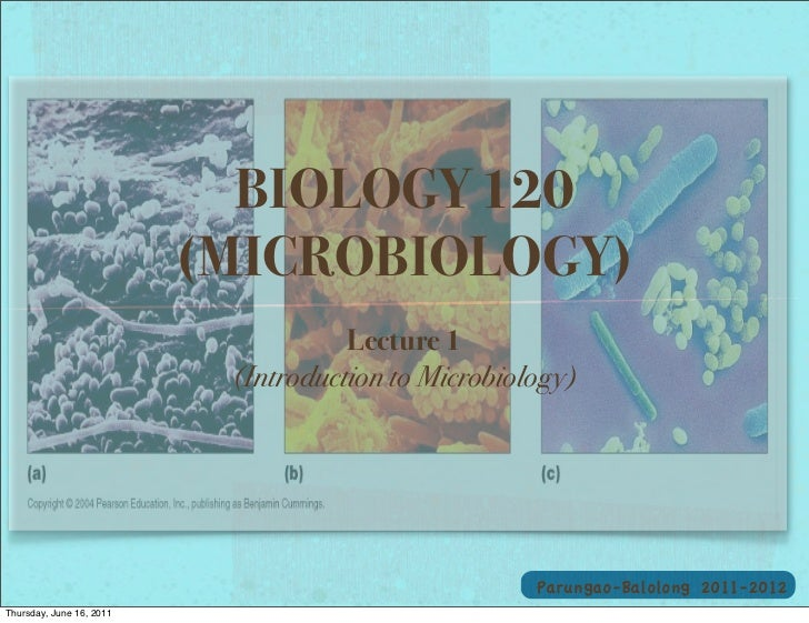 BIOLOGY 120                          (MICROBIOLOGY)                                     Lecture 1                         ...
