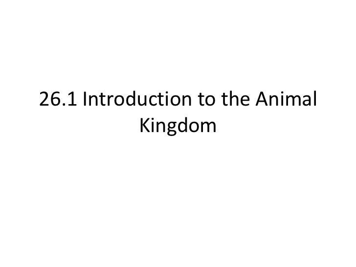 26.1 Introduction to the Animal           Kingdom
